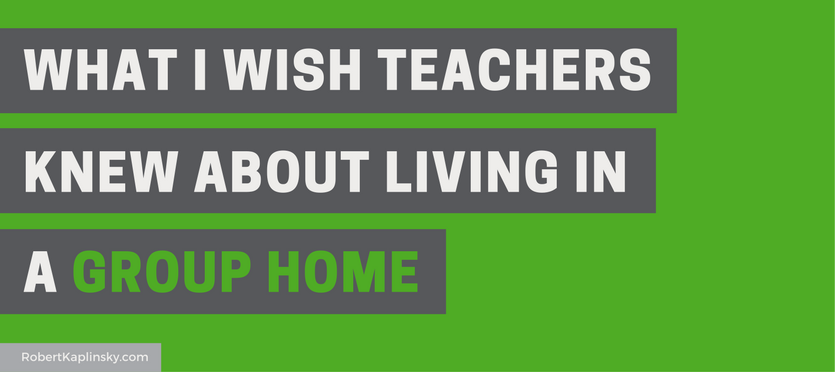 Educators Are Asking For Loving >> What I Wish Teachers Knew About Living In A Group Home